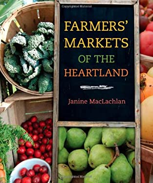 Farmers' Markets of the Heartland 9780252078637