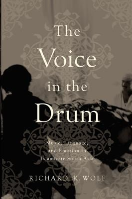 Voice in the Drum: Music, Language, and Emotion in Islamicate South Asia