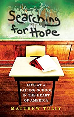 Searching for Hope: Life at a Failing School in the Heart of America 9780253005939