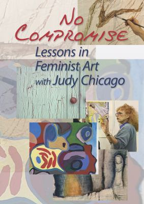 No Compromise: Lessons in Feminist Art with Judy Chicago