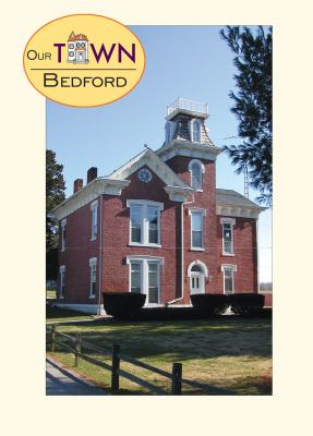 Our Town: Bedford