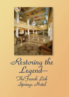 Restoring the Legend: The French Lick Springs Hotel