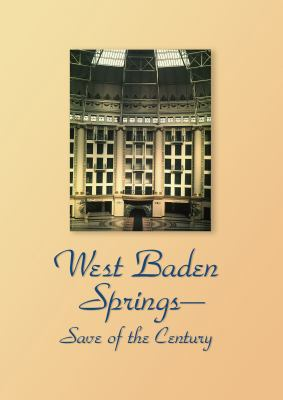 West Baden Springs: Save of the Century
