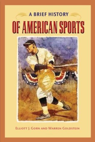 A Brief History of American Sports 9780252071843
