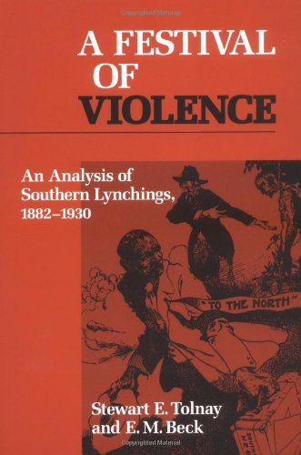 A Festival of Violence: An Analysis of Southern Lynchings, 1882-1930 9780252064135
