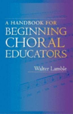A Handbook for Beginning Choral Educators 9780253344342