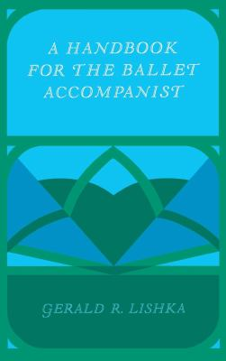 A Handbook for the Ballet Accompanist 9780253327048
