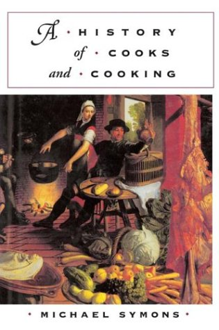 A History of Cooks and Cooking 9780252071928