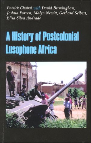 A History of Postcolonial Lusophone Africa 9780253215659