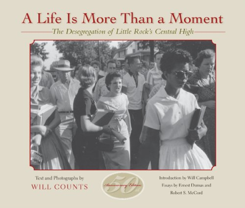 A Life Is More Than a Moment: The Desegregation of Little Rock's Central High 9780253217936