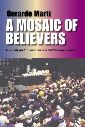 A Mosaic of Believers: Diversity and Innovation in a Multiethnic Church 9780253203434