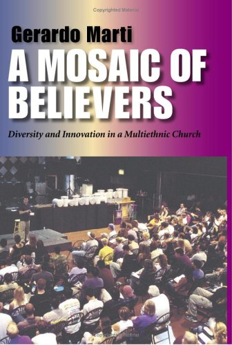 A Mosaic of Believers: Diversity and Innovation in a Multiethnic Church 9780253344823