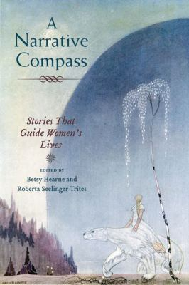 A Narrative Compass: Stories That Guide Women's Lives 9780252076114