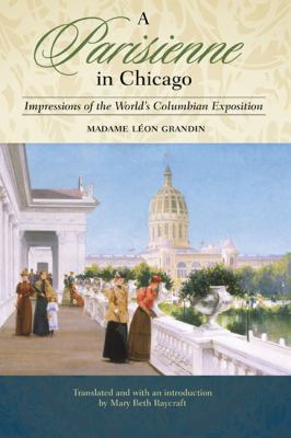 A Parisienne in Chicago: Impressions of the World's Columbian Exposition 9780252035135