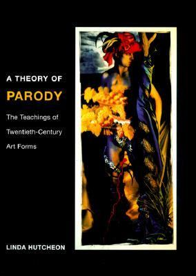 A Theory of Parody 9780252069383