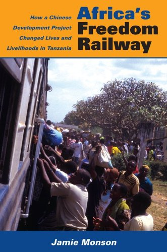 Africa's Freedom Railway: How a Chinese Development Project Changed Lives and Livelihoods in Tanzania 9780253223227