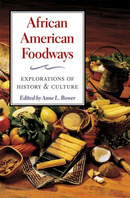 African American Foodways: Explorations of History and Culture 9780252076305