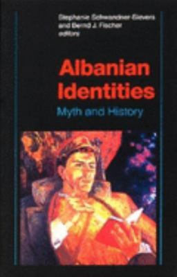 Albanian Identities: Myth and History 9780253215703
