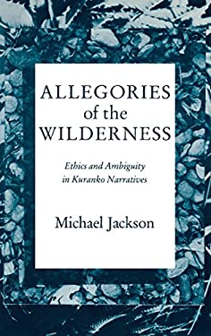 Allegories of the Wilderness: Ethics and Ambiguity in Kuranko Narratives 9780253304711