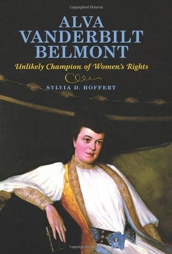Alva Vanderbilt Belmont: Unlikely Champion of Women's Rights 9780253356611