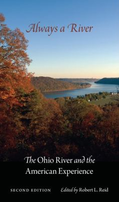 Always a River: The Ohio River and the American Experience 9780253222572
