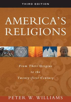 America's Religions: From Their Origins to the Twenty-First Century 9780252075513