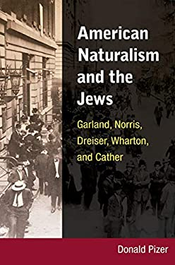 American Naturalism and the Jews: Garland, Norris, Dreiser, Wharton, and Cather 9780252033438