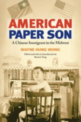 American Paper Son: A Chinese Immigrant in the Midwest 9780252072635