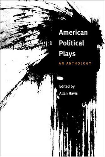 American Political Plays: An Anthology 9780252026942