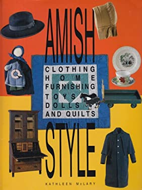 Amish Style: Clothing, Home Furnishing, Toys, Dolls, and Quilts 9780253336224