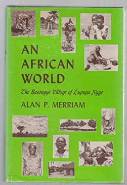 An African World: The Basongye Village of Lupupa Ngye 9780253302809