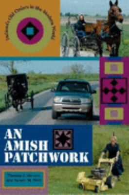 An Amish Patchwork: Indiana's Old Orders in the Modern World 9780253345387
