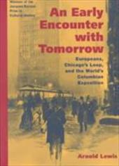 An Early Encounter with Tomorrow: Europeans, Chicago's Loop, and the World's Columbian Exposition