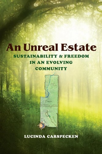 An Unreal Estate: Sustainability and Freedom in an Evolving Community 9780253223494
