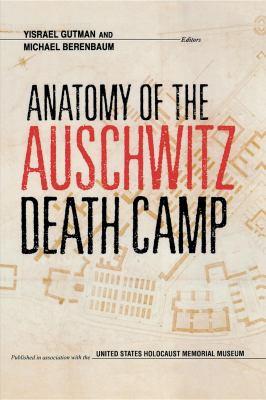 Anatomy of the Auschwitz Death Camp 9780253208842