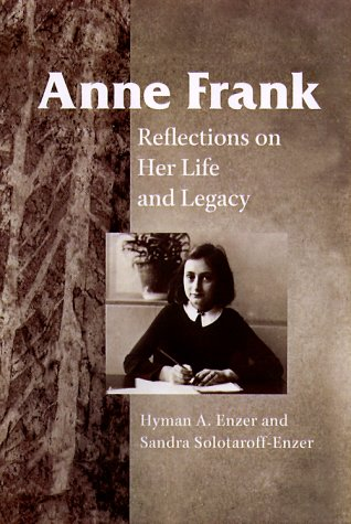 Anne Frank: Reflections on Her Life and Legacy 9780252068232