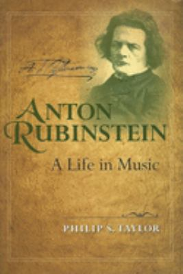 Anton Rubinstein: A Life in Music 9780253348715