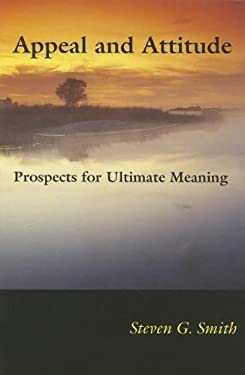 Appeal and Attitude: Prospects for Ultimate Meaning 9780253346452