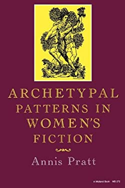 Archetypal Patterns in Women's Fiction 9780253202727