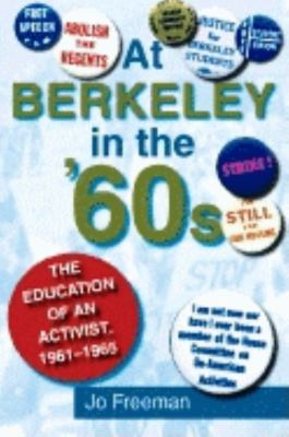 At Berkeley in the 60s: The Education of an Activist, 1961-1965 9780253342836