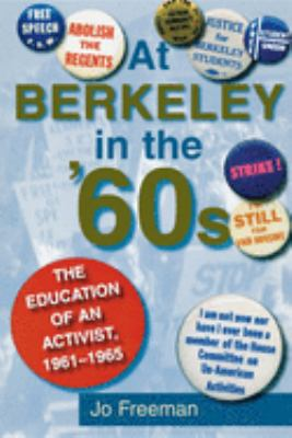 At Berkeley in the Sixties: The Making of an Activist 9780253216229