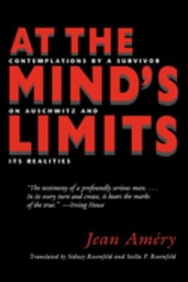 At the Minds Limits: Contemplations by a Survivor on Auschwitz and Its Realities 9780253211736