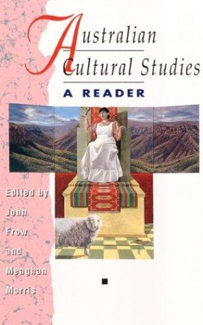 Australian Cultural Studies: A Reader 9780252063534
