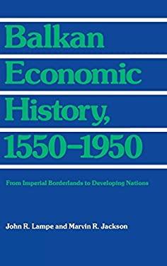 Balkan Economic History, 1550-1950 9780253303684