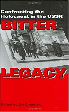 Bitter Legacy: Confronting the Holocaust in the USSR 9780253333599