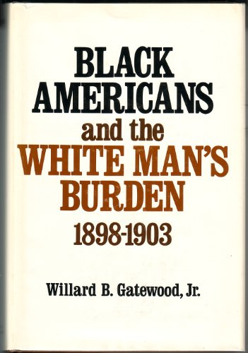 Black Americans and the White Man's Burden, 1898-1903