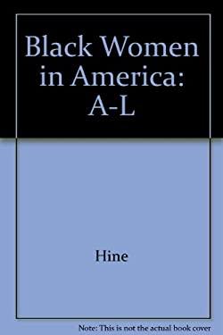 Black Women in America: An Historical Encyclopedia - Hine, Darlene Clark / Brown, Elsa Barkley / Terborg-Penn, Rosalyn
