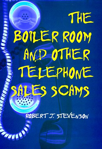 Boiler Room and Other Telephone Sales Scams 9780252022654