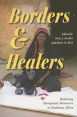 Borders and Healers: Brokering Therapeutic Resources in Southeast Africa 9780253346636