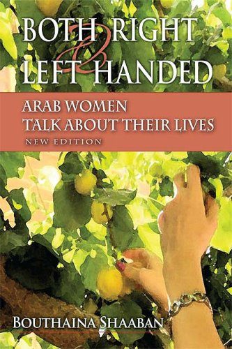 Both Right and Left Handed: Arab Women Talk about Their Lives 9780253220912